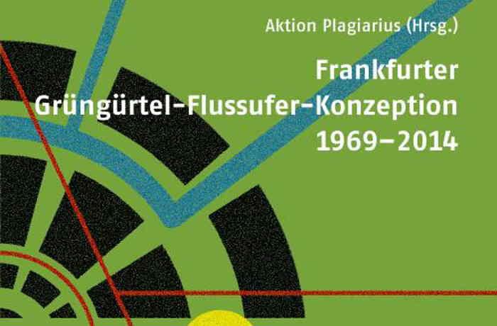 Frankfurter Grüngürtel-Flussufer-Konzeption 1969 – 2014